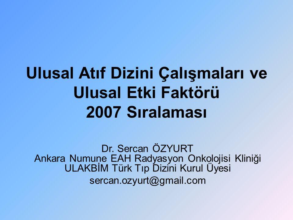 Ulusal Atıf Dizini Çalışmaları ve Ulusal Etki Faktörü 2007 Sıralaması