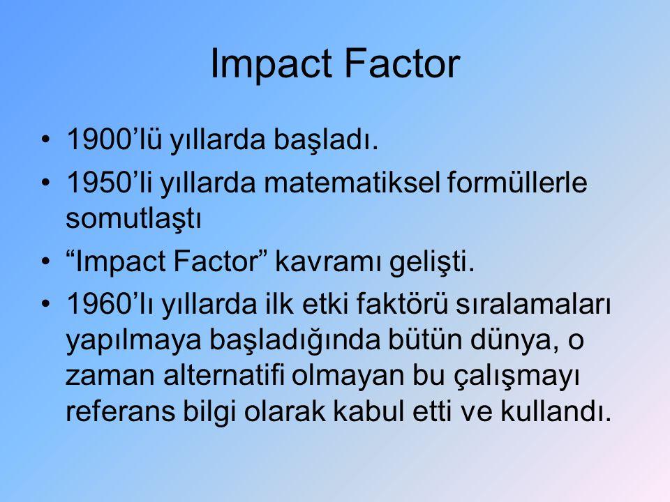 Impact Factor 1900'lü yıllarda başladı.