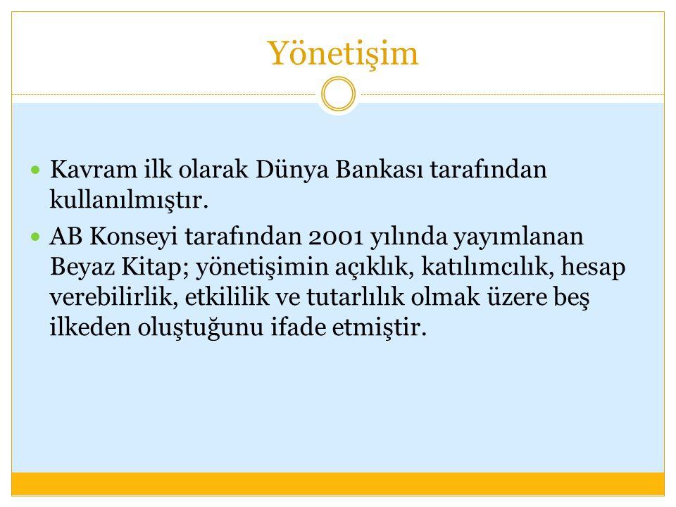 Yönetişim Kavram ilk olarak Dünya Bankası tarafından kullanılmıştır.