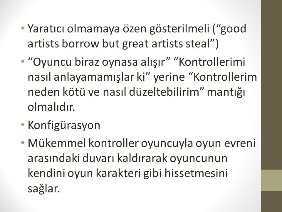 Yaratıcı olmamaya özen gösterilmeli ( good artists borrow but great artists steal )