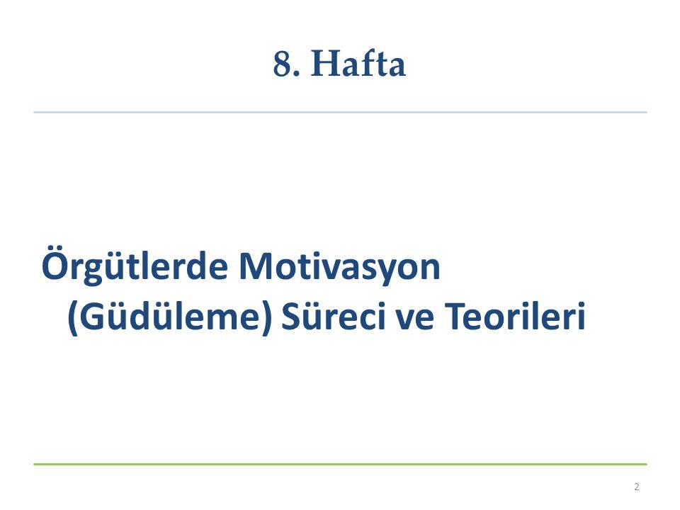 Örgütlerde Motivasyon (Güdüleme) Süreci ve Teorileri