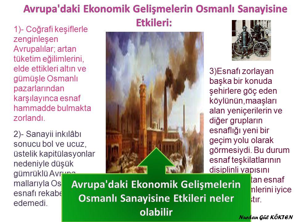 Avrupa daki Ekonomik Gelişmelerin Osmanlı Sanayisine Etkileri:
