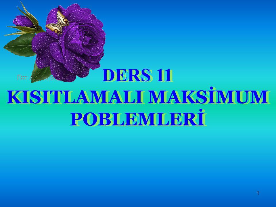 DERS 11 KISITLAMALI MAKSİMUM POBLEMLERİ