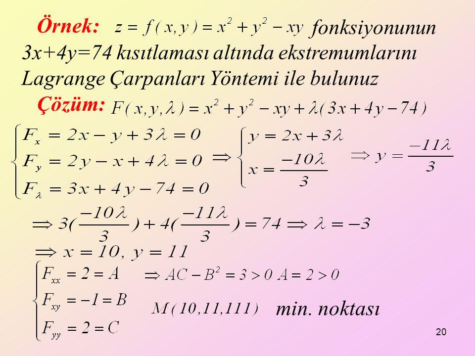 fonksiyonunun 3x+4y=74 kısıtlaması altında ekstremumlarını Lagrange Çarpanları Yöntemi ile bulunuz
