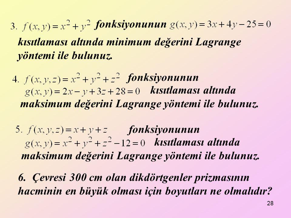 fonksiyonunun kısıtlaması altında minimum değerini Lagrange yöntemi ile bulunuz. fonksiyonunun.