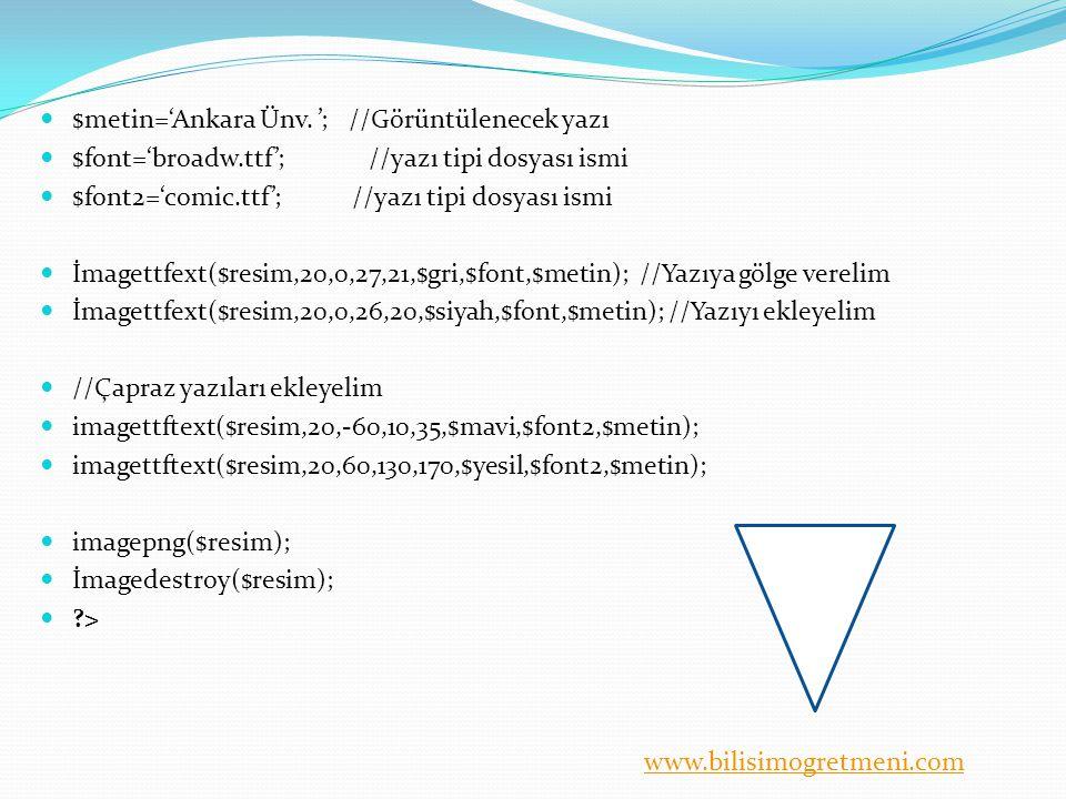 $metin='Ankara Ünv. '; //Görüntülenecek yazı