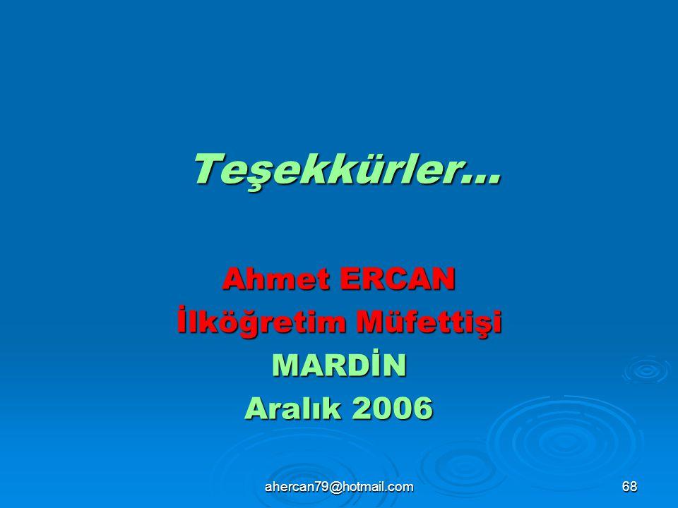 Ahmet ERCAN İlköğretim Müfettişi MARDİN Aralık 2006