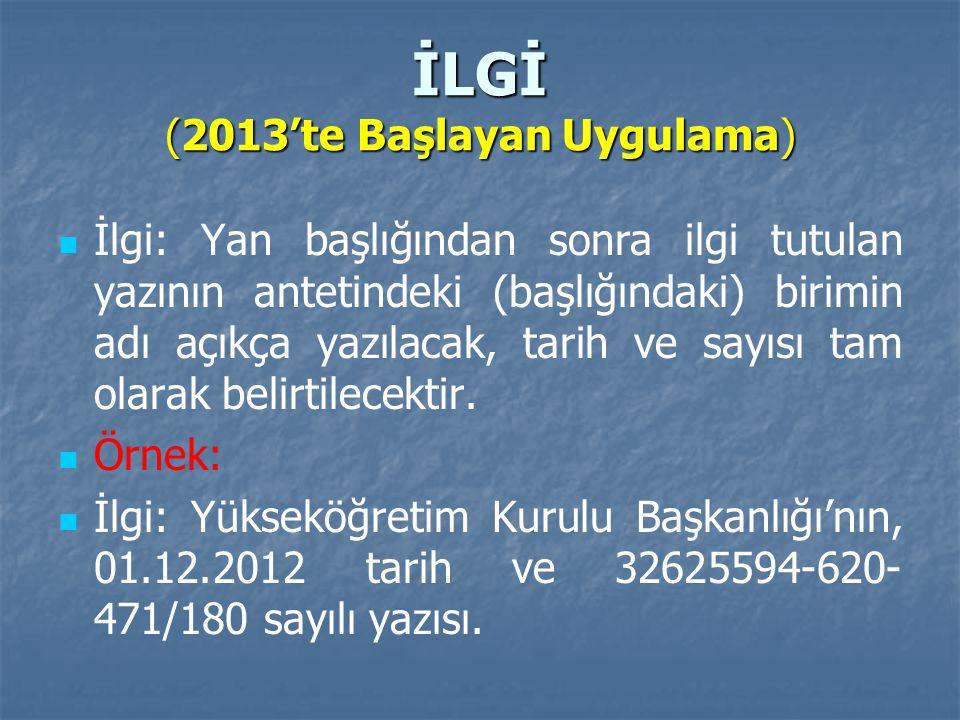 İLGİ (2013'te Başlayan Uygulama)