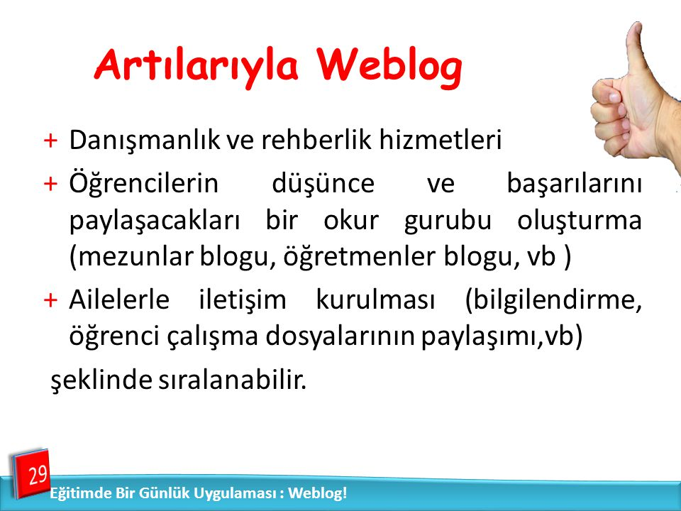 Artılarıyla Weblog Danışmanlık ve rehberlik hizmetleri