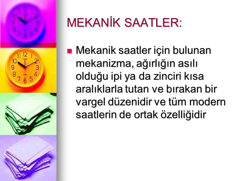 MEKANİK SAATLER: