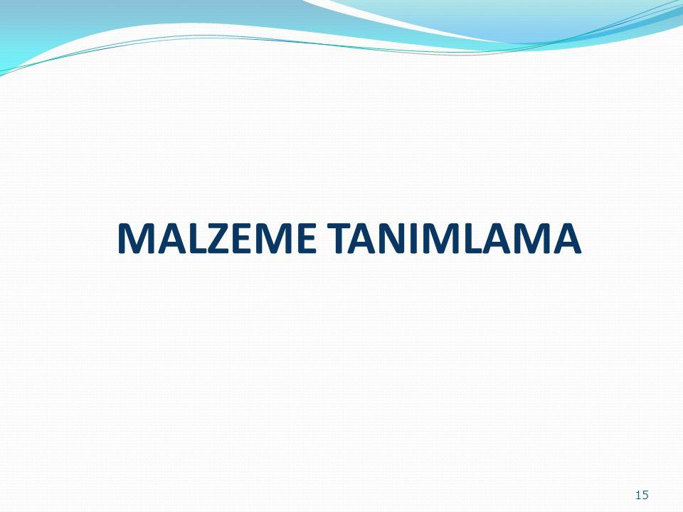 MALZEME TANIMLAMA