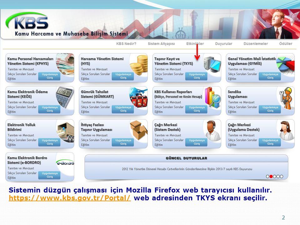 Sistemin düzgün çalışması için Mozilla Firefox web tarayıcısı kullanılır.