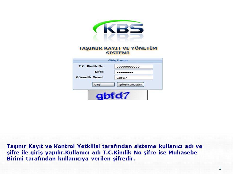 Taşınır Kayıt ve Kontrol Yetkilisi tarafından sisteme kullanıcı adı ve şifre ile giriş yapılır.Kullanıcı adı T.C.Kimlik No şifre ise Muhasebe Birimi tarafından kullanıcıya verilen şifredir.