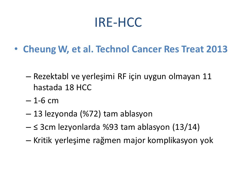 IRE-HCC Cheung W, et al. Technol Cancer Res Treat 2013