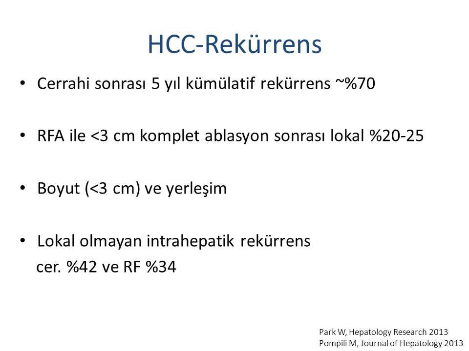 HCC-Rekürrens Cerrahi sonrası 5 yıl kümülatif rekürrens ~%70
