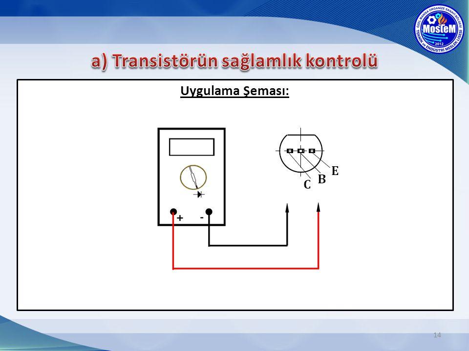 a) Transistörün sağlamlık kontrolü
