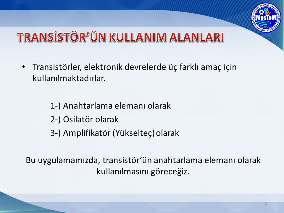 TRANSİSTÖR'ÜN KULLANIM ALANLARI