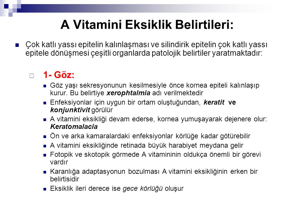 A Vitamini Eksiklik Belirtileri: