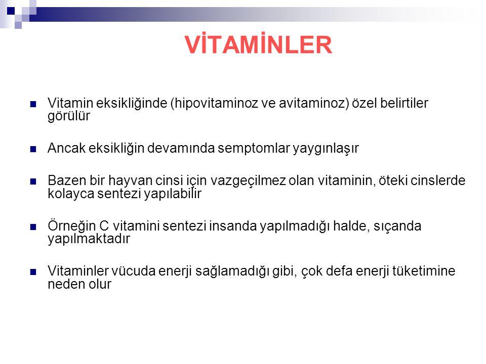 VİTAMİNLER Vitamin eksikliğinde (hipovitaminoz ve avitaminoz) özel belirtiler görülür. Ancak eksikliğin devamında semptomlar yaygınlaşır.