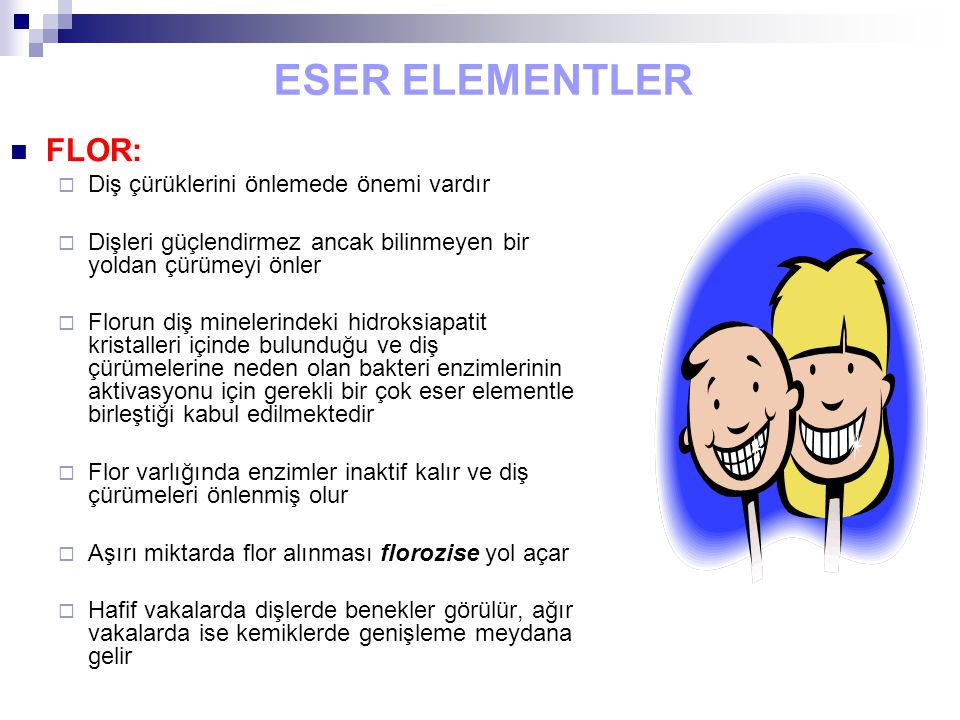 ESER ELEMENTLER FLOR: Diş çürüklerini önlemede önemi vardır