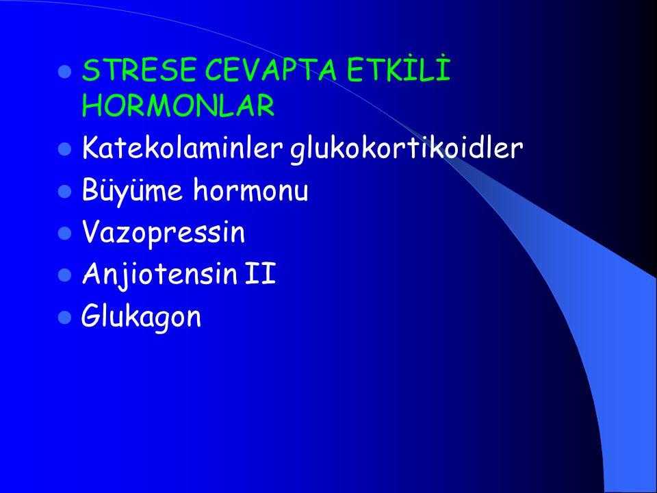 STRESE CEVAPTA ETKİLİ HORMONLAR