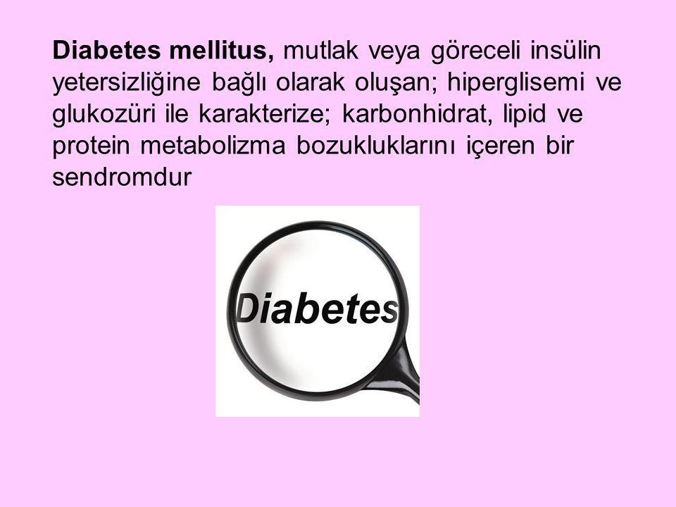 Diabetes mellitus, mutlak veya göreceli insülin yetersizliğine bağlı olarak oluşan; hiperglisemi ve glukozüri ile karakterize; karbonhidrat, lipid ve protein metabolizma bozukluklarını içeren bir sendromdur