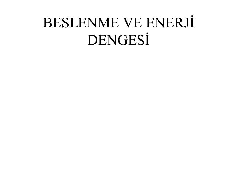 BESLENME VE ENERJİ DENGESİ