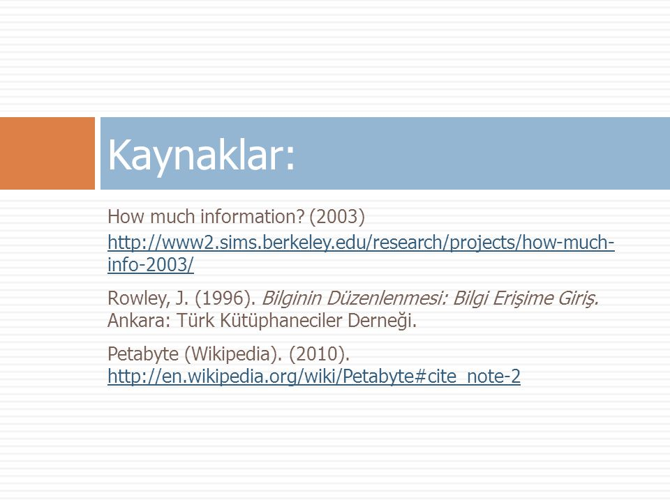Kaynaklar: How much information (2003)