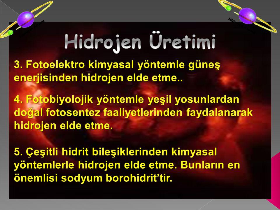 Hidrojen Üretimi 3. Fotoelektro kimyasal yöntemle güneş enerjisinden hidrojen elde etme..