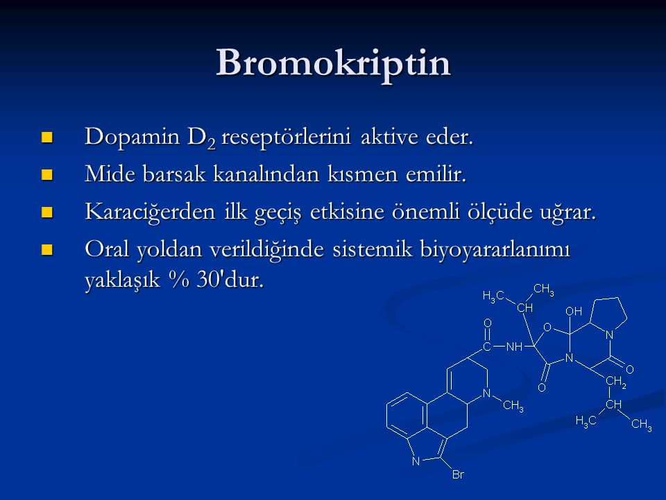 Bromokriptin Dopamin D2 reseptörlerini aktive eder.