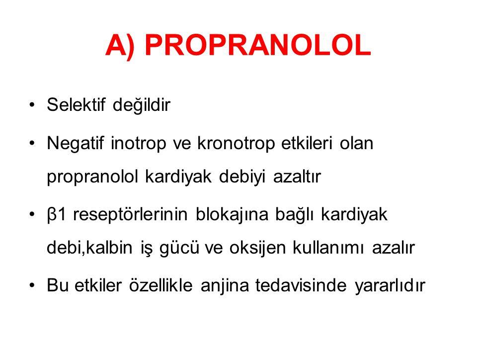 A) PROPRANOLOL Selektif değildir