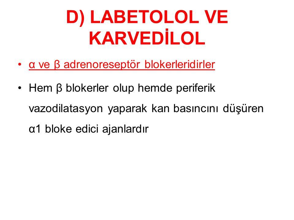 D) LABETOLOL VE KARVEDİLOL