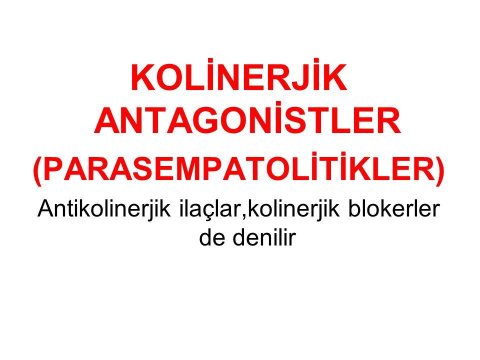 KOLİNERJİK ANTAGONİSTLER (PARASEMPATOLİTİKLER)