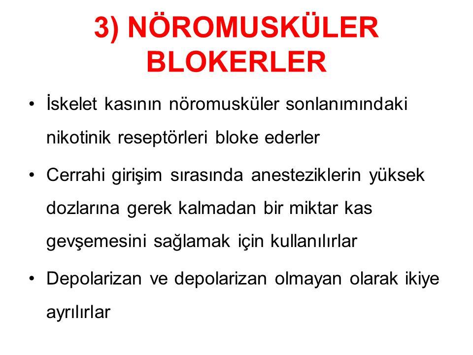 3) NÖROMUSKÜLER BLOKERLER