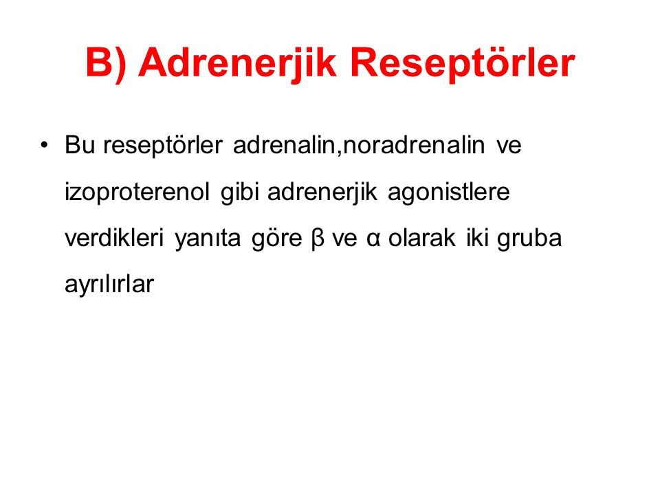 B) Adrenerjik Reseptörler