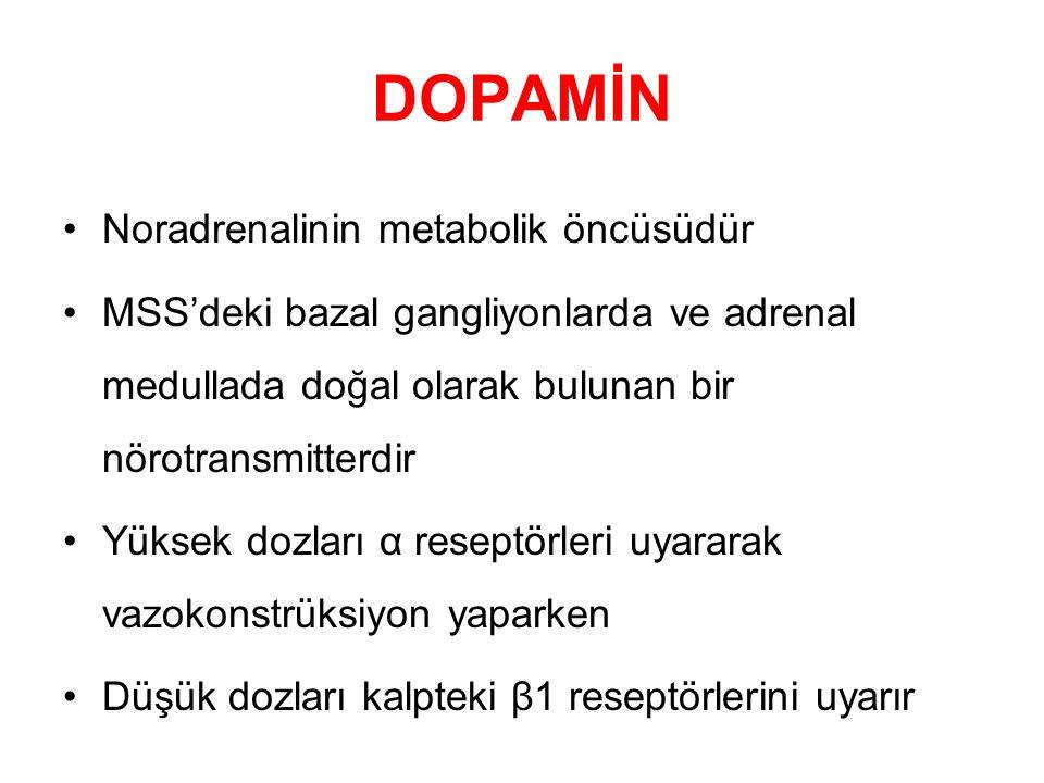 DOPAMİN Noradrenalinin metabolik öncüsüdür