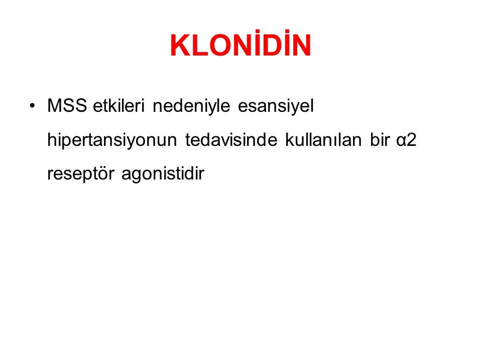 KLONİDİN MSS etkileri nedeniyle esansiyel hipertansiyonun tedavisinde kullanılan bir α2 reseptör agonistidir.