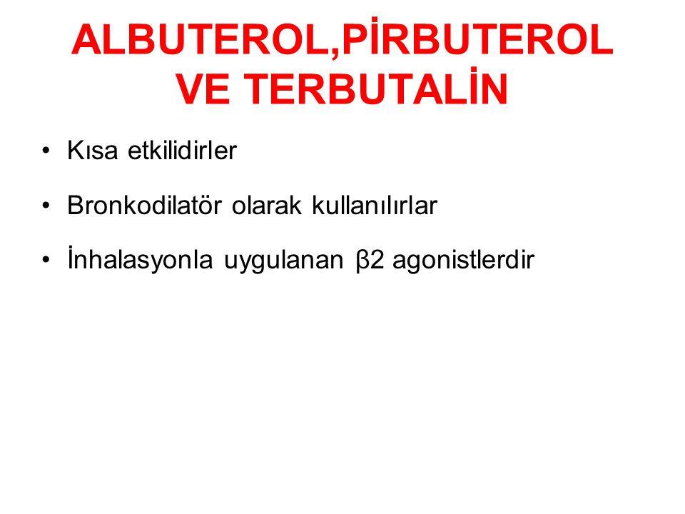 ALBUTEROL,PİRBUTEROL VE TERBUTALİN