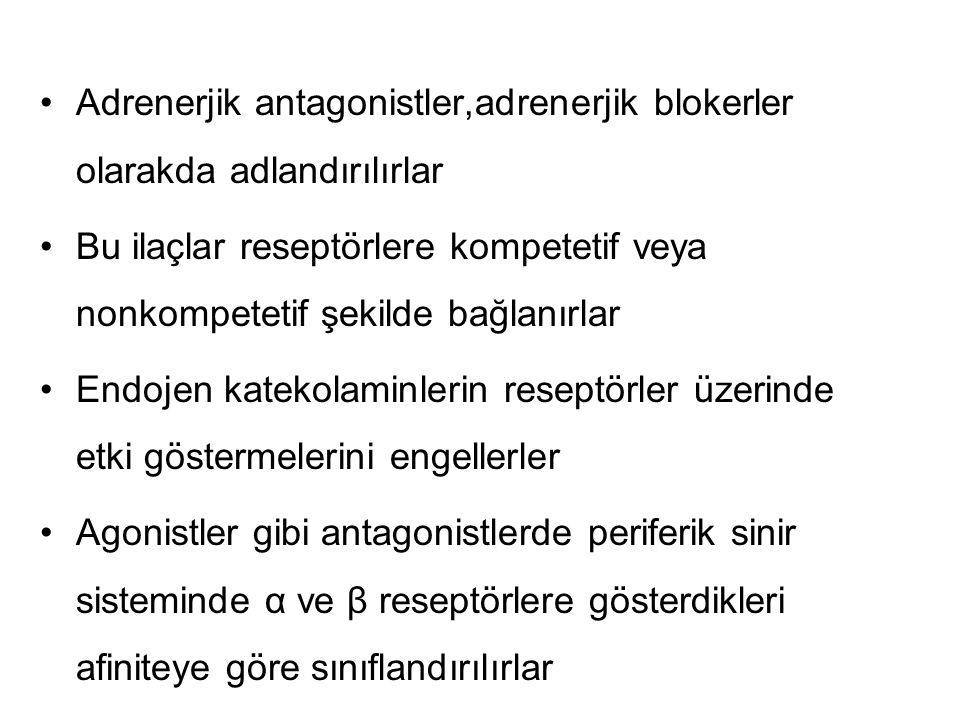 Adrenerjik antagonistler,adrenerjik blokerler olarakda adlandırılırlar