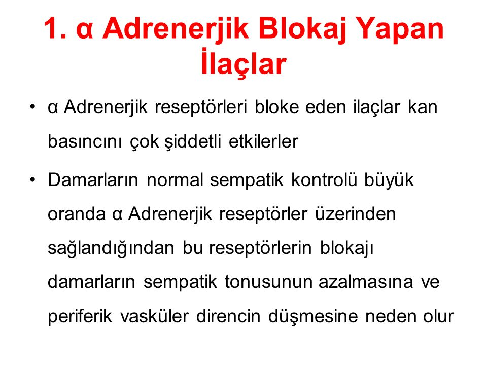 1. α Adrenerjik Blokaj Yapan İlaçlar