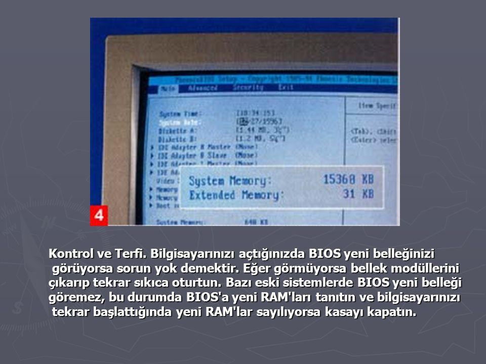 Kontrol ve Terfi. Bilgisayarınızı açtığınızda BIOS yeni belleğinizi