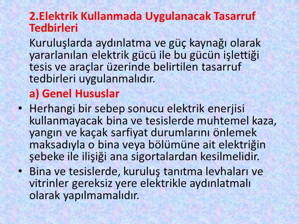 2.Elektrik Kullanmada Uygulanacak Tasarruf Tedbirleri