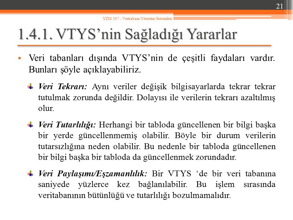1.4.1. VTYS'nin Sağladığı Yararlar