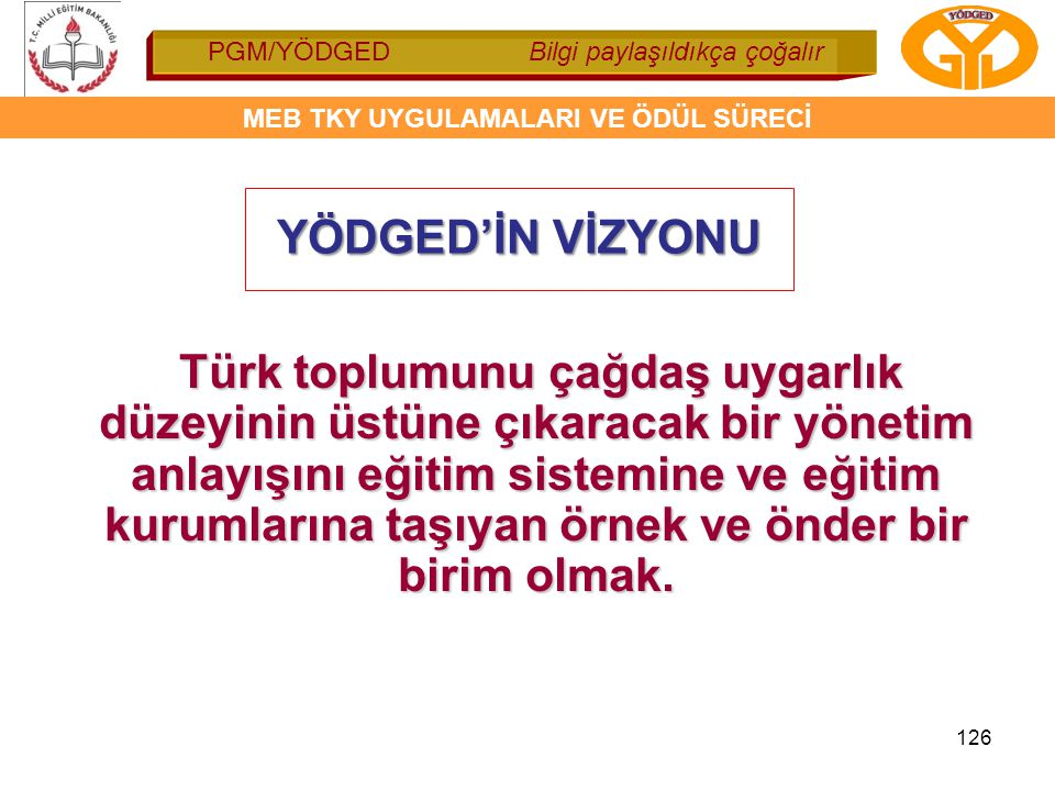 YÖDGED'İN VİZYONU