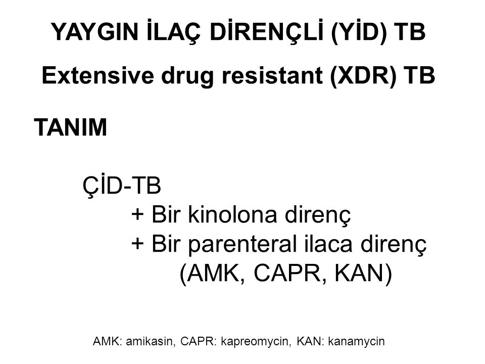 YAYGIN İLAÇ DİRENÇLİ (YİD) TB Extensive drug resistant (XDR) TB