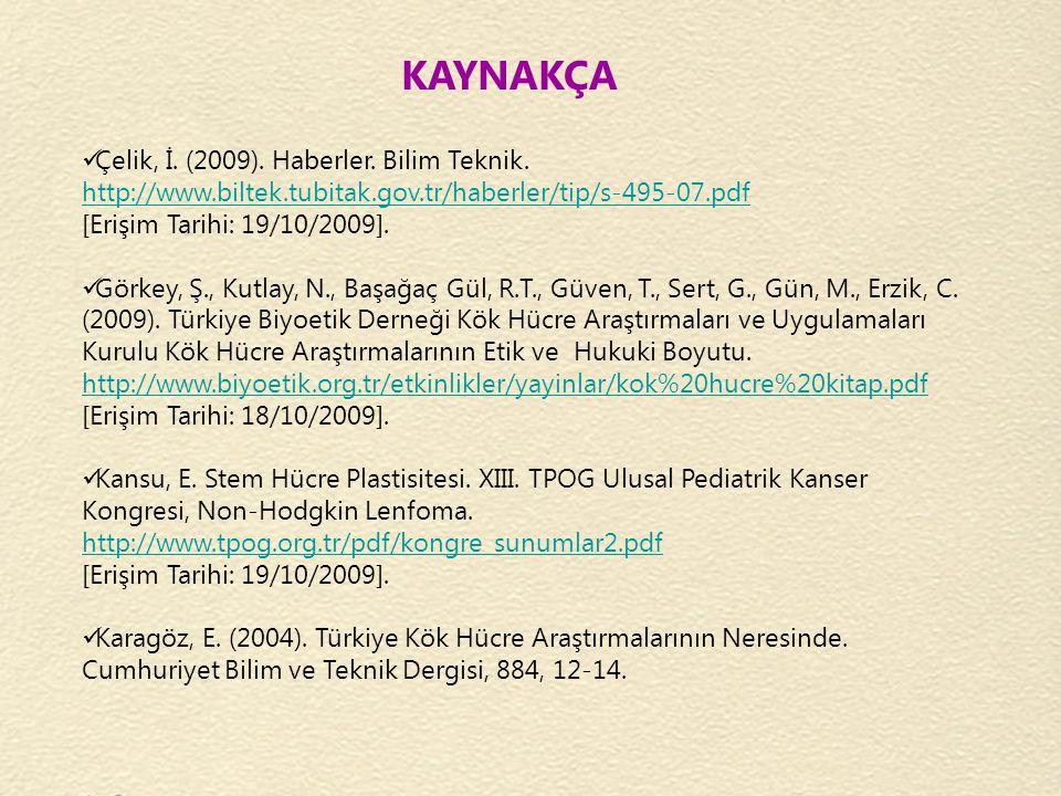 KAYNAKÇA Çelik, İ. (2009). Haberler. Bilim Teknik.