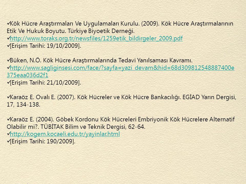 Kök Hücre Araştırmaları Ve Uygulamaları Kurulu. (2009)