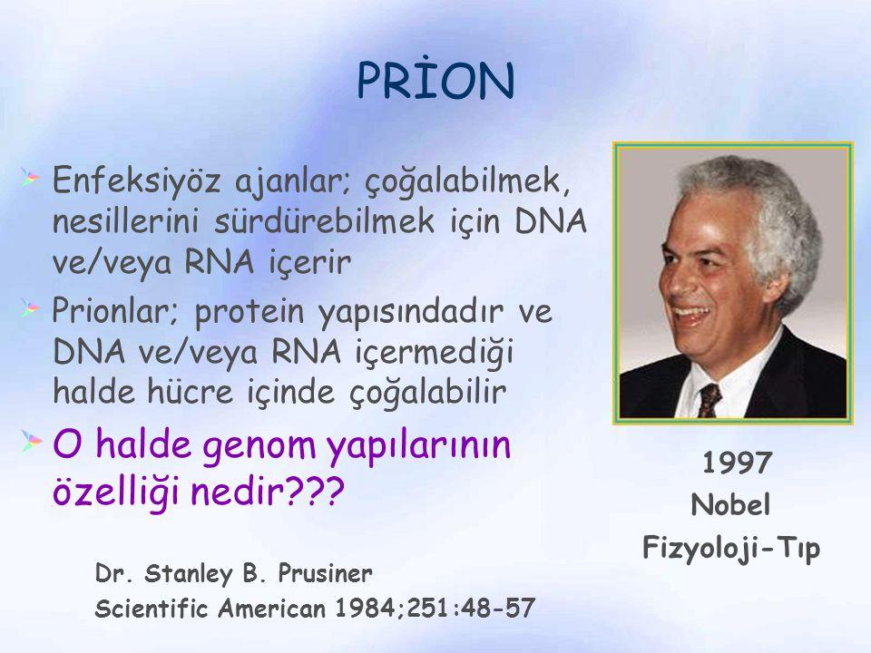 PRİON O halde genom yapılarının özelliği nedir