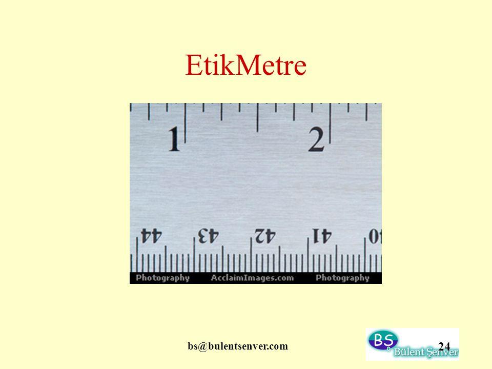 EtikMetre bs@bulentsenver.com