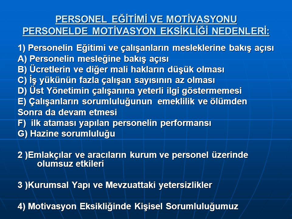 PERSONEL EĞİTİMİ VE MOTİVASYONU PERSONELDE MOTİVASYON EKSİKLİĞİ NEDENLERİ: